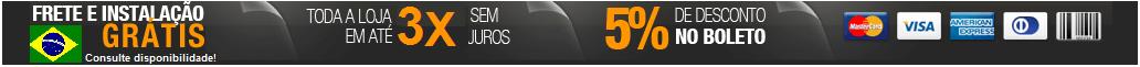 Frete e Instalação Grátis - Consulte disponibilidade - Até 3x sem juros no cartão - 5º de desconto no boleto - Visa Mastercard American Express Boleto